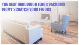 good vacuum won't scratch hardwood floors