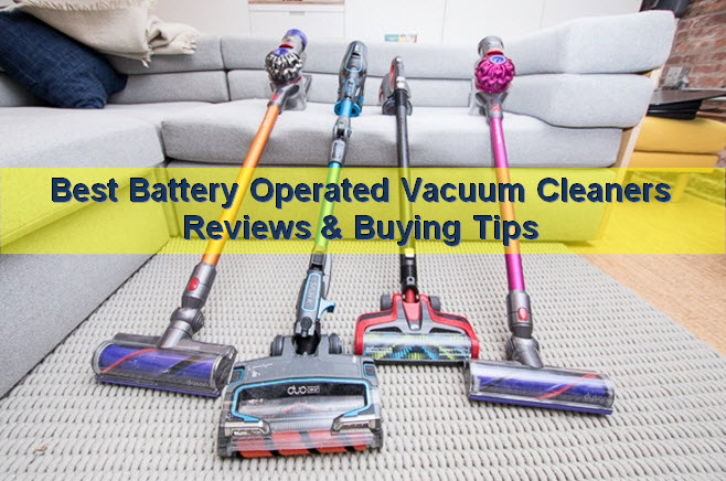 Best Battery Operated Vacuum Cleaners Reviews And Buyer